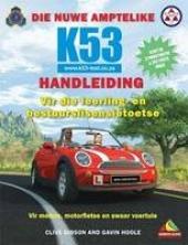 Die Nuwe Amptelike K53 Handleiding Vir Die Leerling- En Bestuurslisensietoetse