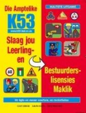 Die Amptelike K53 Slaag jou Leerlingen Bestuurderslisensies Maklik